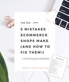 The Top 5 Mistakes Ecommerce Entrepreneurs Make ( and how to fix them! ) for Shopify, Etsy, and Squarespace sellers + A Free Ecommerce Checklist   www.octoberink.com/blog/