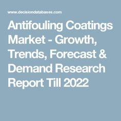 Antifouling Coatings Market - Growth, Trends, Forecast & Demand Research Report Till 2022