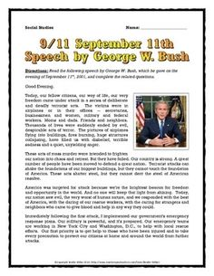 This 6 page September 11th document contains the speech made by President George W. Bush on the evening of September 11th, 2001. The resource include a set of 5 questions wherein students are required to analyze the speech and its significance given the events of September 11th.