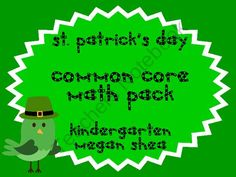 St. Patricks Day Kindergarten Common Core Math Activities from Megan Shea on TeachersNotebook.com (13 pages)  - St. Patricks Day Theme Math Activities for Kindergarten.