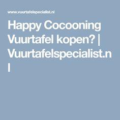 Happy Cocooning Vuurtafel kopen? | Vuurtafelspecialist.nl
