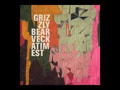 Grizzly Bear, Two Weeks.