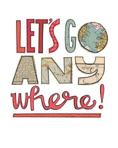 Lets Go Any Where - GICLEE PRINT, typographic collage, Susan Black via Etsy