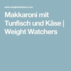 Makkaroni mit Tunfisch und Käse   Weight Watchers