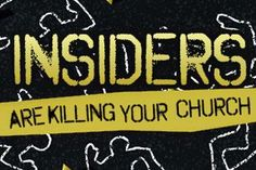 """Why """"Insiders"""" Are Killing Your Church"""