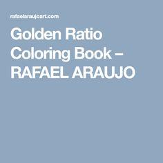 Golden Ratio Coloring Book – RAFAEL ARAUJO
