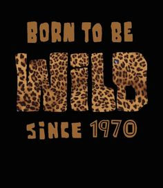 Born to Be Wild birthday T shirt. An ideal present inspired by birthday poems and songs for free-spirited people. 21st Birthday Poems, Happy Birthday 40, Birthday Quotes For Her, Birthday Wishes Quotes, Birthday Messages, Birthday Ideas, Women Birthday, Daughter Birthday, Friend Birthday