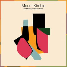 Mount Kimbie   Cold Spring Fault Less Youth