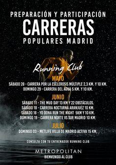 Preparación y participación en las Carreras Populares de Madrid   - Sábado 28-05-2016 - Carrera por la Esclerosis Múltiple 2,3 km. y 10 km.  - Domingo 29-05-2016 - Carrera del Agua 5 km. y 10 km.  JUNIO  - Sábado 11-06-2016 - The Mud Day 13 km y 22 obstáculos.  - Sábado 18-06-2016 - Carrera Nocturna Aranjuez 10 km.  - Sábado 18-06-2016 - Yo Dona Run The Night 5km y 10 km.  - Domingo 19-06-2016 - Carrera Norte vs Sur Madrid 10 km.  JULIO  - Domingo 03-07-2016 - Metlife Villa de Madrid Activa…