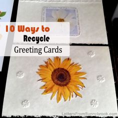 On a quest to re-purpose or recycle greeting cards in a way that won't result in more clutter? Here's 10 ways to up-cycle cards -- Letters from Sunnybrook