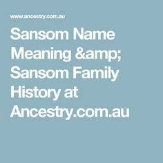 Sansom Name Meaning & Sansom Family History at Ancestry.com.au