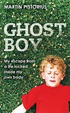Ghost Boy by Martin Pistorius. This is a memoir of a young man who emerged from the darkness of 'locked-in' syndrome after doctors had given up on him.