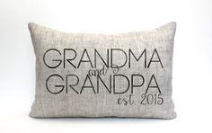 personalized Grandma and Grandpa with date pillow; makes a great gift for Christmas, mothers day, birth announcement, birthday, anniversary,