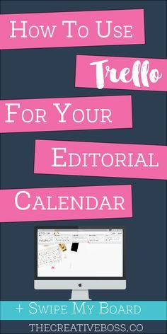 How to use Trello for your editorial calendar. + Swipe my board!