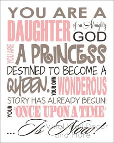 Princess print- daughter of god projects i want to do цитаты Birthday Quotes For Daughter, Daughter Quotes, Daughters Of The King, Daughter Of God, The Words, Lds, Girl Quotes, Me Quotes, Quotable Quotes