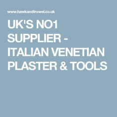 UK'S NO1 SUPPLIER - ITALIAN VENETIAN PLASTER & TOOLS