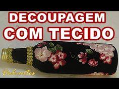 DECOUPAGEM COM TECIDO - YouTube