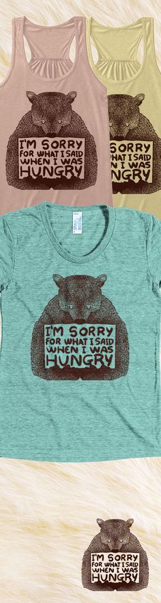 We've all said mean things when we are hungry...Not sold in stores and Buy 2 or more, save on shipping! Grab yours or gift it to a friend, you will both love it