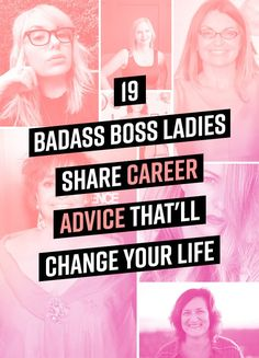 19 Badass Boss Ladies Share Career Advice That'll Change Your Life