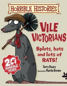 Vile Victorians (Horrible Histories) by Terry Deary  Aimed at kids, newly revised.