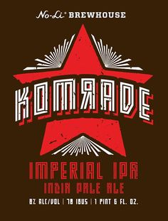 mybeerbuzz.com - Bringing Good Beers & Good People Together...: No-Li Brewhouse Releasing NEW Komrade Imperial IPA...