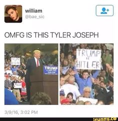 (Potentially) Tyler ?? protesting Trump. Not sure but it'd be nice haha {edit: it's not Tyler, but I'm leaving this here cause it vaguely looks like him and that makes it hilarious to me}