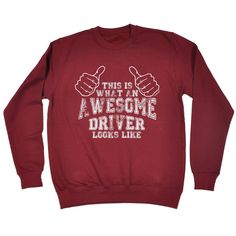 This Is What An Awesome Driver Looks Like Sweatshirt - Funny Slogan sweat sweater gift car road driving truck taxi slow speed bus 123t