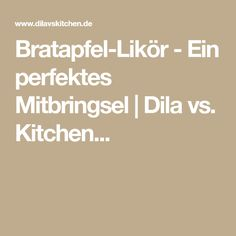 Bratapfel-Likör - Ein perfektes Mitbringsel | Dila vs. Kitchen...