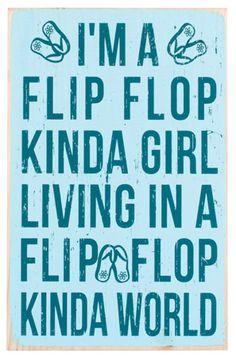 Yep.....Definitely a Flip Flop Kinda Girl!!