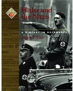 Hitler and the Nazis: A History in Documents (Pages from History) by David F. Crew. Save 14 Off!. $40.20. Author: David F. Crew. Publisher: Oxford University Press, USA (January 19, 2006). 176 pages