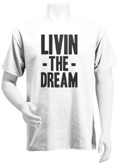 LivinTheDream TShirt. Let Everyone Know You Are by MrSwagTees, $19.95