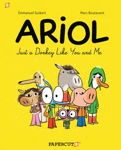 """""""Ariol #1: Just a Donkey Like You and Me"""" By: Marc Boutavant; J Graphic - Boutavant http://find.minlib.net/iii/encore/record/C__Rb3059785"""