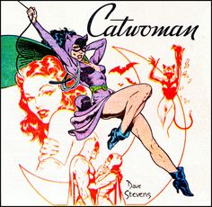 Catwoman by Dave Stevens. Historically a supervillainess, the character was created by Bob Kane and Bill Finger, inspired by Kane's cousin, Ruth Steel, and actress Jean Harlow. The original and most widely known Catwoman, Selina Kyle, first appears in Batman #1 (1940) in which she is known as The Cat. She is an adversary of Batman, known known for having a complex love-hate relationship with him. In her first appearance, she was a whip-carrying burglar with a taste for high-stake thefts.