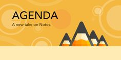 Agenda is a date-focused note taking app for both planning and documenting your projects. With its unique timeline, Agenda gives you a complete picture of past, present and future.
