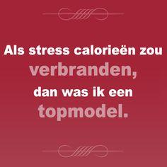 Als stress calorieën zou verbranden, dan was ik een topmodel #WeightWatchers