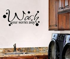 "Laundry Room Wall Decal - Wash Your Worries Away 12""H X 22""W LR0012. $25.00, via Etsy."