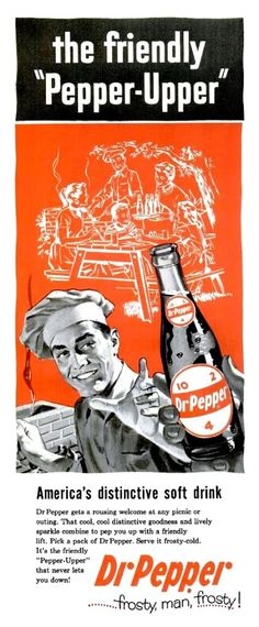 right down to the hip talk ... 'frosty, man, frosty' ... Dr. Pepper, 1957