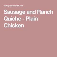 Sausage and Ranch Quiche - Plain Chicken