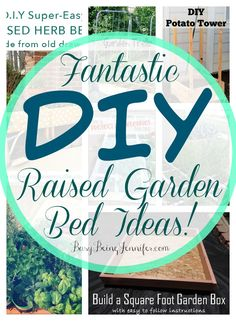 11 Fantastic Raised Garden Bed Ideas by Busy Being Jennifer
