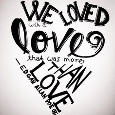 We loved with a love that was more than love.-Anabel Lee by Edgar Allan Poe. My favorite poem. Edgar Allen Poe Tattoo, Edgar Allen Poe Quotes, Cute Love Quotes, Great Quotes, Awesome Quotes, More Than Love, Romance, Quote Of The Week, Edgar Allan