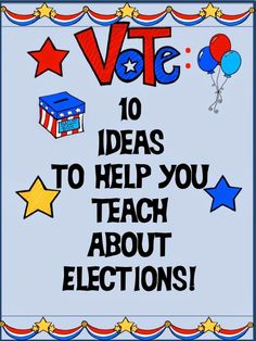 10 Ideas to Help You Teach About Elections! It's that time again! Kids need to know how our elections work and why they are important in a democracy. Get ten easy to use ideas to use today with your classroom on this post!