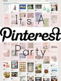 """Pinterest Party!  Everyone who is invited will bring either of these or both: 1. bring all of the supplies that you will need to create a project/DIY that you have """"pinned"""" on Pinterest 2.  Make a food or drink from a Pinterest recipe that you have pinned (it can be an appetizer, meal, dessert, snack, drink, whatever)."""