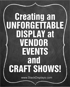 Creating an Unforgettable Display at Vendor Events & Craft Shows!