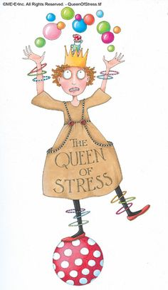 The Queen of Stress