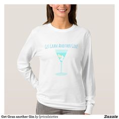"Keep Granny happy with this t-shirt that states ""Get Gran another Gin"" in blue lettering above a glass of gin and tonic with ice and lemon."