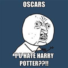 Oscars Y U HATE HARRY POTTER?