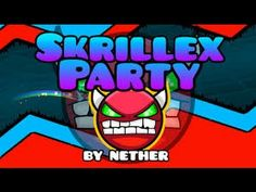Geometry dash- Skrillex Party By Nether (Demon) - http://timechambermarketing.com/uncategorized/geometry-dash-skrillex-party-by-nether-demon/