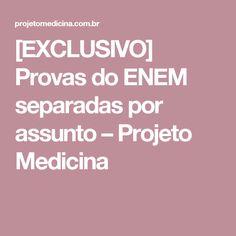 [EXCLUSIVO] Provas do ENEM separadas por assunto – Projeto Medicina
