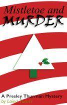 Mistletoe & Murder (The Presley Thurman Mysteries)