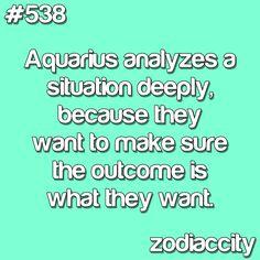 Aquarius. True.